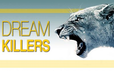 THE DREAM KILLERS: FEAR AND SELF DOUBT